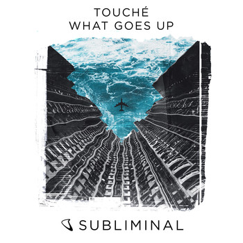 Touché - What Goes Up