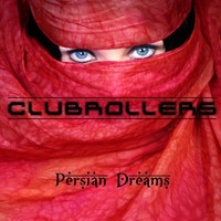 Clubrollers - Persian Dreams