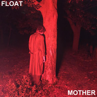 Float - Mother