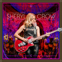Sheryl Crow - Live at the Capitol Theatre - 2017 Be Myself Tour