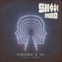 Ut Ut Ut & Shoot The Radio - Everything is You (Remix)