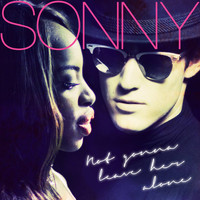 Sonny - Not Gonna Leave Her Alone