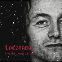 Ordstrøm - Har du glemt dén nat? (Did you forget that night?)