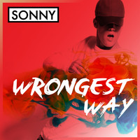Sonny - Wrongest Way