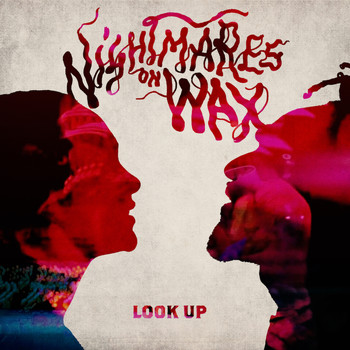 Nightmares On Wax - Look Up