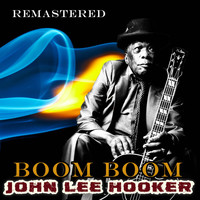 John Lee Hooker - Boom Boom (Remastered)