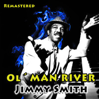 Jimmy Smith - Ol' Man River (Remastered)