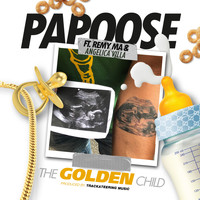 Papoose - The Golden Child (feat. Remy Ma & Angelica Vila) (Explicit)