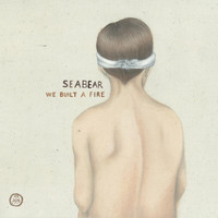 Seabear - We Built A Fire