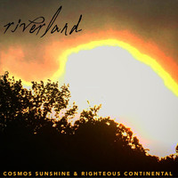 Cosmos Sunshine - Riverland (feat. Righteous Continental)