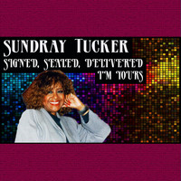 Sundray Tucker - Signed, Sealed, Delivered I'm Yours