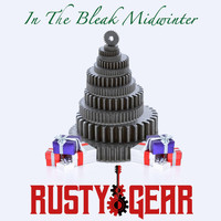 Rusty Gear - In the Bleak Midwinter