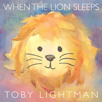 Toby Lightman - When the Lion Sleeps: Modern Lullabies, Pt. 1