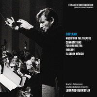 Leonard Bernstein - Copland: Music for the Theatre, Connotations for Orchestra, Inscape & El salón México