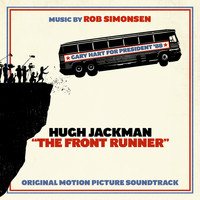 Rob Simonsen - The Front Runner (Original Motion Picture Soundtrack)