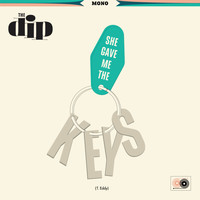 The Dip - She Gave Me the Keys