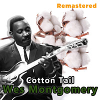 Wes Montgomery - Cotton Tail (Remastered)