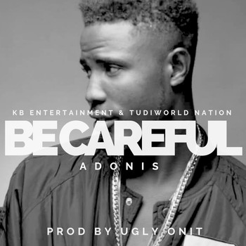Adonis - Be Careful