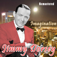 Jimmy Dorsey - Imagination (Remastered)