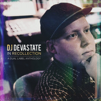 DJ Devastate - In Recollection: A Dual Label Anthology (Explicit)