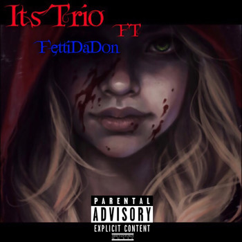 Trio - It's Trio (feat. Fetti Da Don) (Explicit)