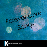 Instrumental King - Forever Love Songs