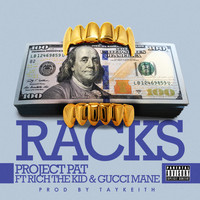 Project Pat - Racks (feat. Gucci Mane & Rich The Kid) (Explicit)