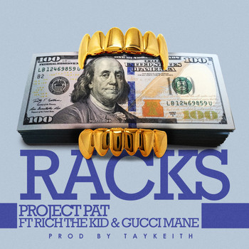 Project Pat - Racks (feat. Gucci Mane & Rich The Kid)
