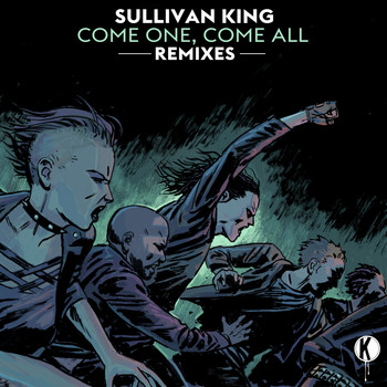 Sullivan King - Come One, Come All Remixes (Explicit)