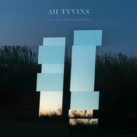All Tvvins - Hell of a Party (Acoustic [Explicit])