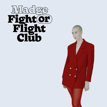 Madge - Fight or Flight Club