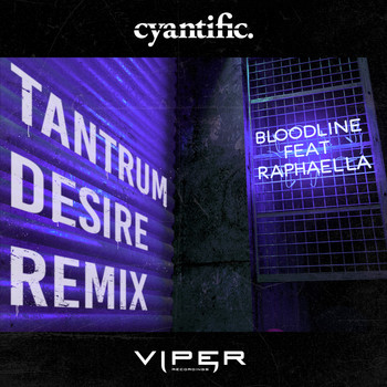 Cyantific - Bloodline (Club Master) (Tantrum Desire Remix)