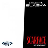 Igor Blaska - Scarface (Electro House Edit)