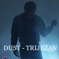 Dust - Trijezan