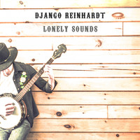 Django Reinhardt - Lonely Sounds
