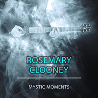 Rosemary Clooney - Mystic Moments