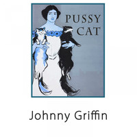 Johnny Griffin - Pussy Cat