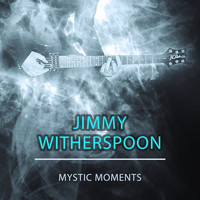 Jimmy Witherspoon - Mystic Moments