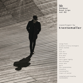 Trentemøller - Harbour Boat Trips, Vol. 2: Copenhagen (Mixed by Trentemøller)