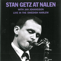 Stan Getz - At Nalen with Jan Johansson (Live at the Swedish Harlem)