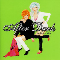 After Dark - La Dolce Vita