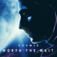 Cozmic - Worth the Wait