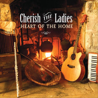Cherish The Ladies - Heart of the Home