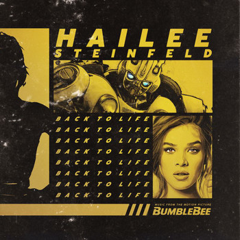 "Hailee Steinfeld - Back to Life (from ""Bumblebee"")"
