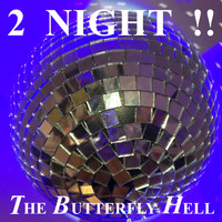 The Butterfly Hell - 2 Night !!