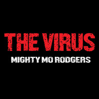 Mighty Mo Rodgers - The Virus (Explicit)