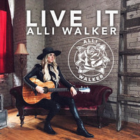 Alli Walker - Live It