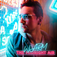 Warm - The Midnight Air (Explicit)