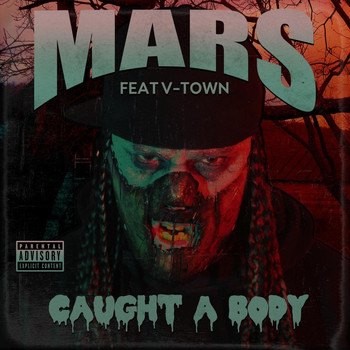 Mars - Caught a Body (feat. V-Town) (Explicit)