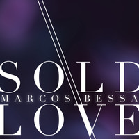 Marcos Bessa - Sold Love